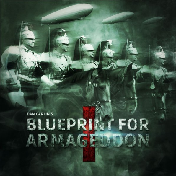 hardcore-history -blueprint-for-armageddon-by-dan-carlin - 1